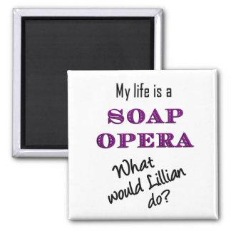 My Life is Soap Opera Lillian Magnet