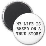 My Life is True 2 Inch Round Magnet