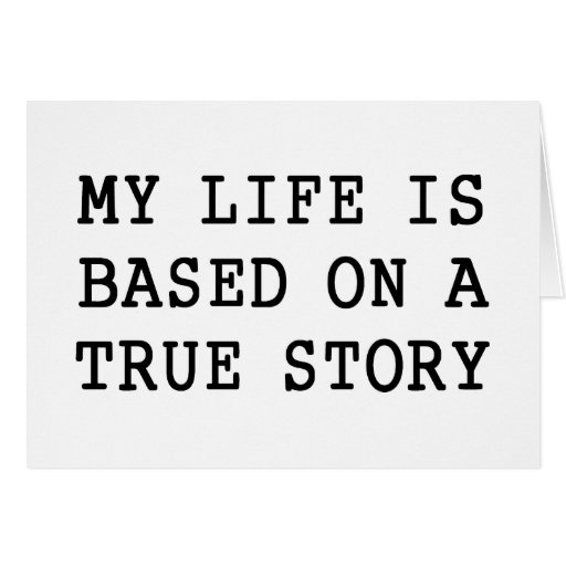 My Life is True Card