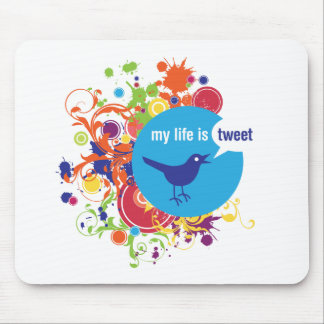 My Life is Tweet Mouse Pad