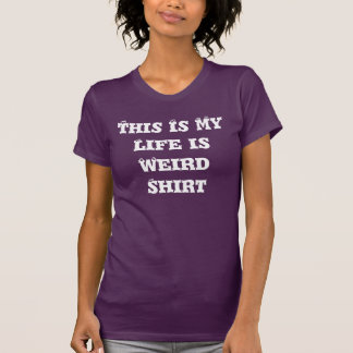 My Life is Weird T-Shirt purple