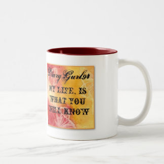 My life is what you will know coffee mug