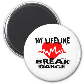 MY LIFE LINA BREAKDANCE DANCE DESIGNS MAGNET