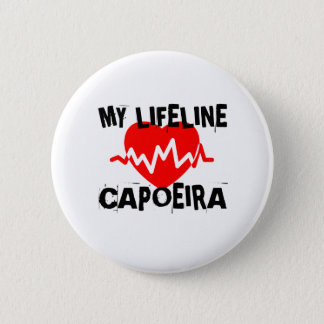 MY LIFE LINA CAPOEIRA MARTIAL ARTS DESIGNS PINBACK BUTTON