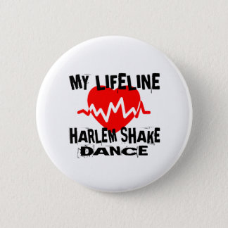 MY LIFE LINA HARLEM SHAKE DANCE DESIGNS BUTTON