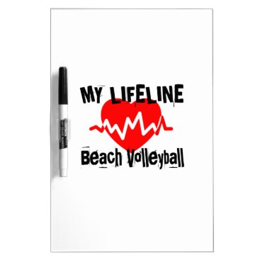 My Life Line Beach Volleyball Sports Designs Dry Erase Board