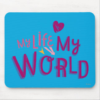 My Life My World 2 Mouse Pad
