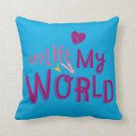 My Life My World 2 Pillow