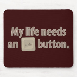 My life needs an undo button mouse pad