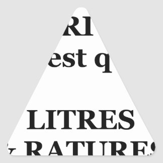 My life Of WRITER is only LITERS AND ERASURES Triangle Sticker