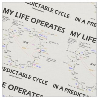 My Life Operates In A Predictable Cycle (Krebs) Fabric