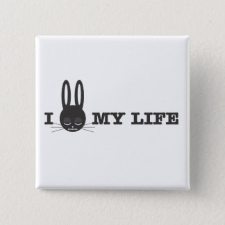 MY LIFE PINBACK BUTTON