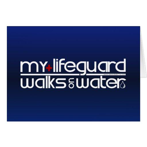 My Lifeguard Walks on Water Greeting Card