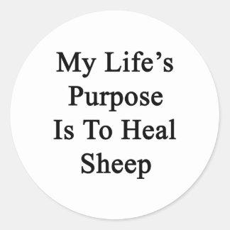 My Life's Purpose Is To Heal Sheep Round Sticker