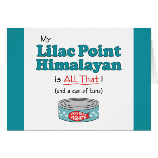 My Lilac Point Himalayan is All That! Funny Kitty Card