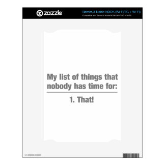 My list of things nobody has time for. - 1. That! NOOK Skin