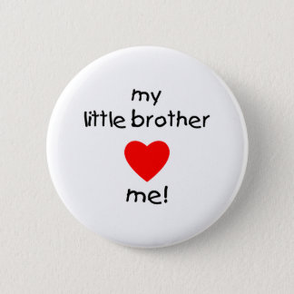 My Little Brother Loves Me Pinback Button