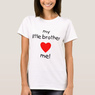 My Little Brother Loves Me T-Shirt