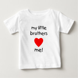 My Little Brothers  Love Me Baby T-Shirt