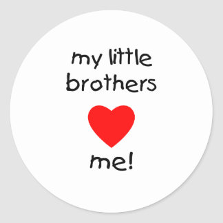 My Little Brothers  Love Me Classic Round Sticker