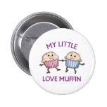 My Little Love Muffin 2 Inch Round Button