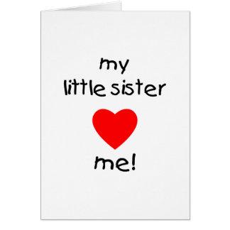 My Little Sister Loves Me Card