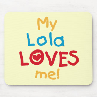 My Lola Loves Me T-shirts and Gifts Mouse Pad