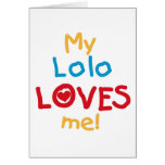 My Lolo Loves Me T-shirts and Gifts Card