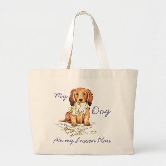 My Longhaired Dachshund Ate my Lesson Plan Large Tote Bag