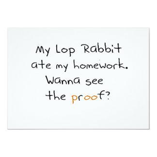"My lop rabbit ate my homework. Wanna see proof? 5"" X 7"" Invitation Card"