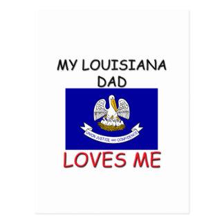 My LOUISIANA DAD Loves Me Postcard