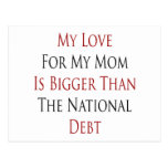 My Love For My Mom Is Bigger Than The National Deb Postcards