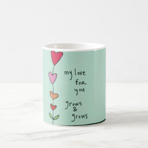 My Love For You Grows Mug