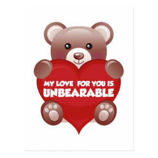 My Love For You Is Unbearable Post Card