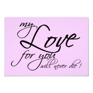 MY LOVE FOR YOU WILL NEVER DIE LOYALTY EXPRESSIONS CARD