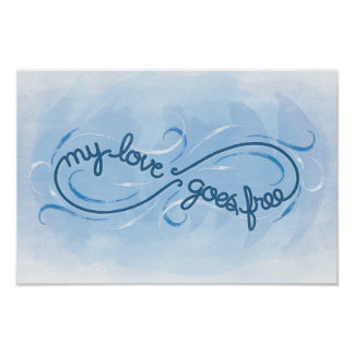 My Love Goes Free - Print Poster