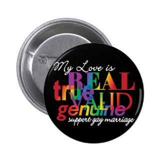 My Love Is Real Support Gay Marriage Pinback Button