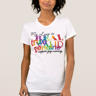 My Love Is Real Support Gay Marriage T-Shirt