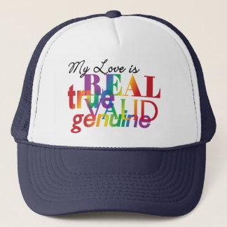 My Love Is Real True Valid Genuine Trucker Hat