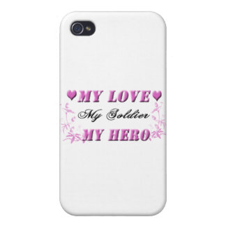 My Love My Soldier My Hero Cover For iPhone 4