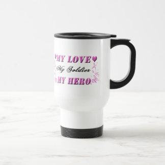 My Love My Soldier My Hero Travel Mug