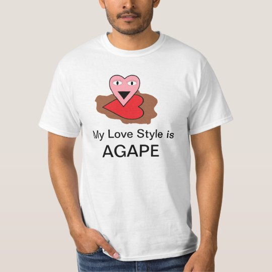 My Love Style is Agape T-Shirt