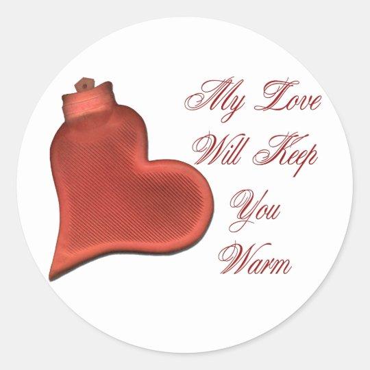 My Love Will Keep You Warm Classic Round Sticker