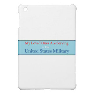 My Loved Ones Are Serving in the US Military iPad Mini Cases