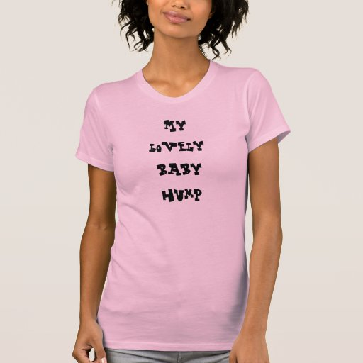 My lovely baby hump tees
