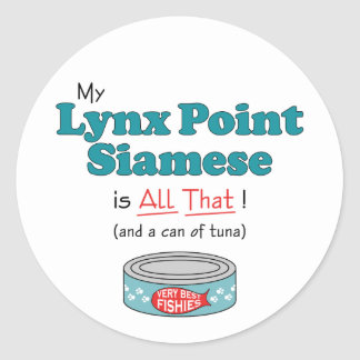 My Lynx Point Siamese is All That! Funny Kitty Classic Round Sticker