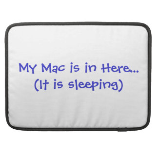 My Mac Is In Here 15 Inch Case