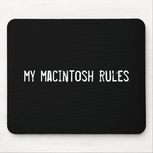 my macintosh rules mouse pad