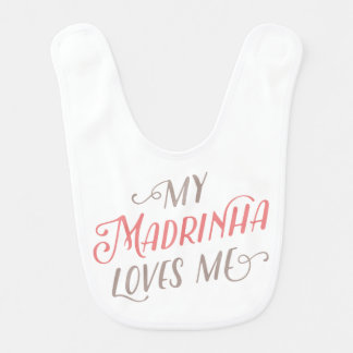 My Madrinha Loves Me | Baby Bib