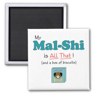 My Mal-Shi is All That! 2 Inch Square Magnet